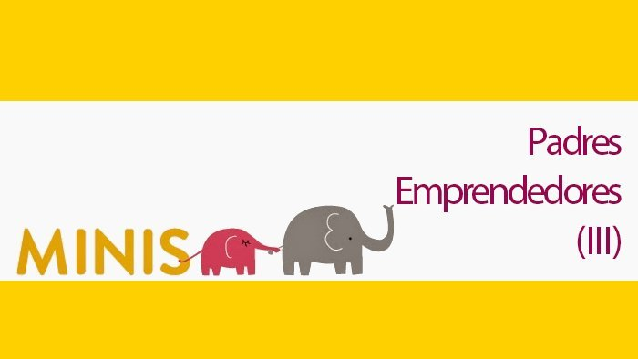 Padres Emprendedores: Editorial Minis